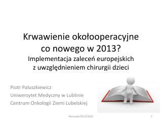 Piotr Paluszkiewicz Uniwersytet Medyczny w Lublinie Centrum Onkologii Ziemi Lubelskiej