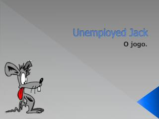 Unemployed Jack