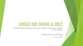 JOGO DO NUNCA DEZ