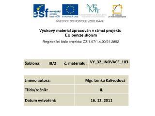 Výukový  materi á l zpracov á n v r á mci projektu  EU pen í ze  š kol á m