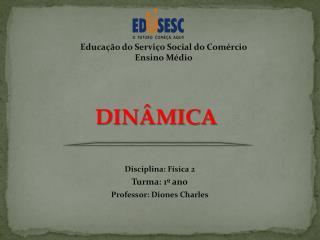 DIN�MICA