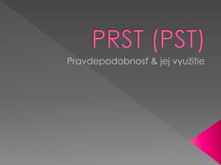 PRST (PST)