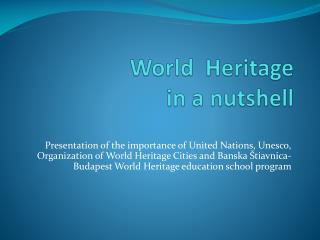 World   Heritage in  a  nutshell