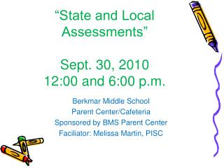 """""""State and Local Assessments"""" Sept. 30, 2010 12:00 and 6:00 p.m."""