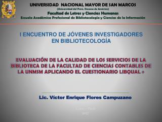 Lic. Víctor Enrique Flores Campuzano Lima – Perú 2012
