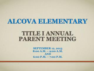 Alcova Elementary  Title  I Annual  Parent Meeting
