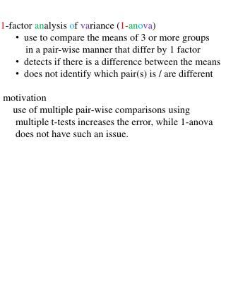 1 -factor  an alysis  o f  va riance ( 1- an o va )  use to compare the means of 3 or more groups