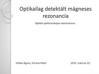Optikailag detektált mágneses rezonancia