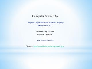 Computer Science 3A Computer Organization and Machine Language Fall Semester 2013