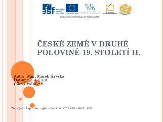 ČESKÉ ZEMĚ V DRUHÉ POLOVINĚ 19.  STOLETÍ II.