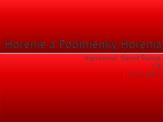 Horenie a Podmienky Horenia