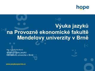 Výuka jazyků naProvozně ekonomické fakultě Mendelovy  univerzity v Brně