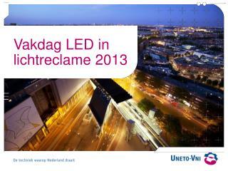 Vakdag LED in lichtreclame 2013