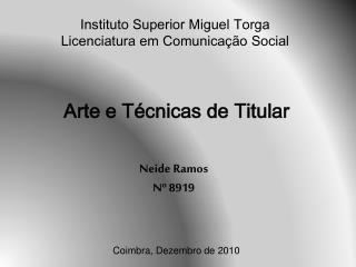 Instituto Superior Miguel  T orga Licenciatura em Comunicação  S ocial