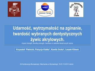XII Konferencja Biomateriały i Mechanika w Stomatologii, 18-21.10.2012 Ustroń