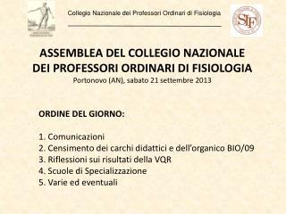ASSEMBLEA DEL COLLEGIO NAZIONALE DEI PROFESSORI ORDINARI DI FISIOLOGIA
