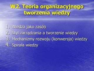 W2. Teoria organizacyjnego tworzenia wiedzy