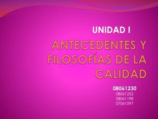 ANTECEDENTES Y FILOSOFÍAS DE LA CALIDAD