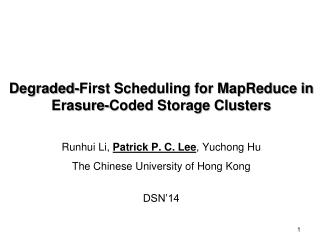 Degraded-First Scheduling for MapReduce in Erasure-Coded Storage Clusters