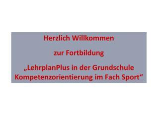 """Herzlich Willkommen zur Fortbildung """"LehrplanPlus in der Grundschule"""