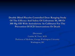 Discussant: Cynthia M. Tracy, M.D. Professor of Medicine, George Washington University