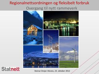 Regionalnettsordningen og fleksibelt forbruk Overgang  til nytt  rammeverk