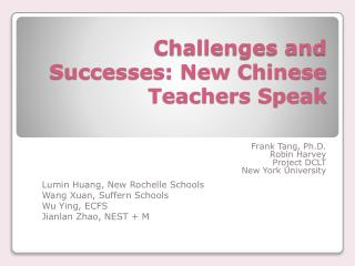 Challenges and Successes: New Chinese Teachers Speak
