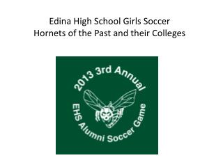 Edina High School Girls Soccer  Hornets of the Past and their Colleges