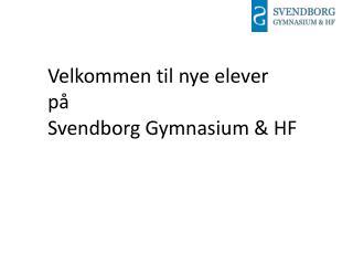 Velkommen til nye elever  på  Svendborg Gymnasium & HF