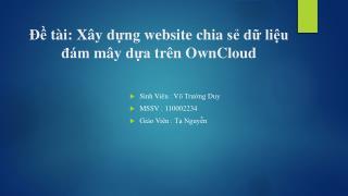 Đề tài :  Xây dựng  website chia  sẻ dữ liệu đám mây dựa trên OwnCloud
