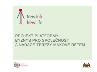 Projekt platformy  Byznys  pro společnost a Nadace  Terezy Maxové dětem