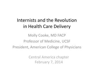Internists and the Revolution  in Health Care Delivery