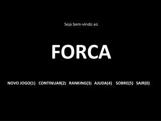 Seja  b em-vindo ao FORCA
