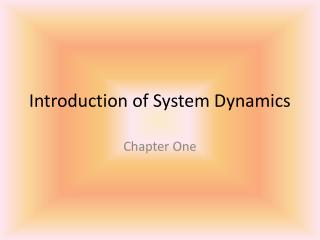 Introduction of System Dynamics