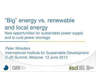 """""""Big"""" energy vs. renewable and local energy"""