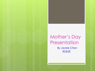 Mother's Day Presentation