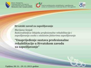 Unaprjeđenje sustava profesionalne rehabilitacije u Hrvatskom zavodu  za  zapošljavanje