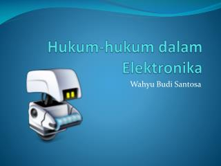 Hukum -hukum dalam Elektronika