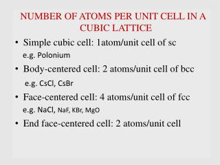 NUMBER OF ATOMS PER UNIT CELL IN A CUBIC  LATTICE Simple cubic cell: 1atom/unit cell of  sc