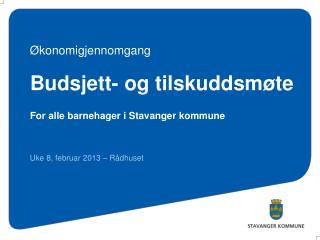 Budsjett- og  tilskuddsm�te For alle barnehager i  Stavanger kommune