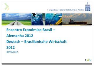 Encontro Econ�mico Brasil � Alemanha 2012  Deutsch  �  Brasilianische Wirtschaft  2012