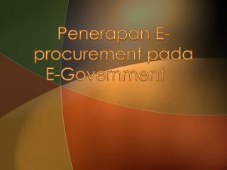 Penerapan  E-procurement  pada  E-Government