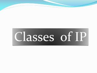 Classes   of IP