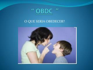 """""""  OBDC   """""""