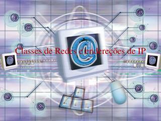 Classes de Redes e endere��es de IP