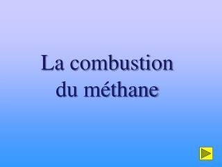 La combustion du m thane
