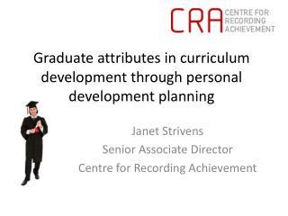 Graduate attributes in curriculum development through personal development planning
