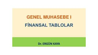 GENEL MUHASEBE I FİNANSAL TABLOLAR