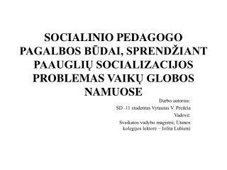 Darbo autorius: SD -11 studentas Vytautas V. Preikša Vadovė: