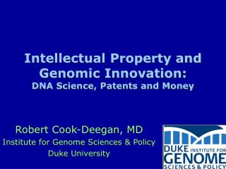 Intellectual Property and Genomic Innovation: DNA Science, Patents and Money
